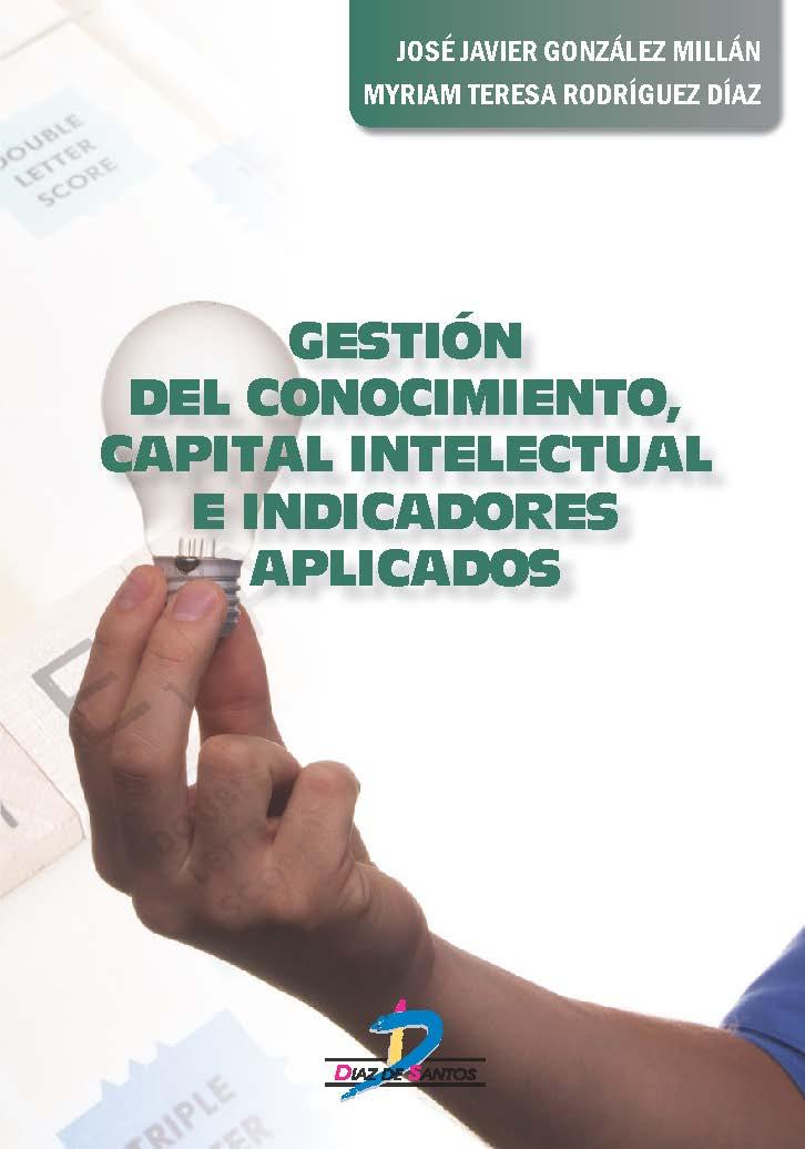 Gestión del conocimiento, capital intelectual e indicadores aplicados