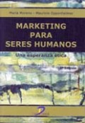 Marketing para seres humanos. 2a Ed.: Una esperanza ética
