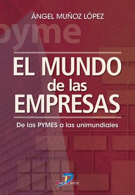 El mundo de las empresas: de las PYMES a las unimundiales