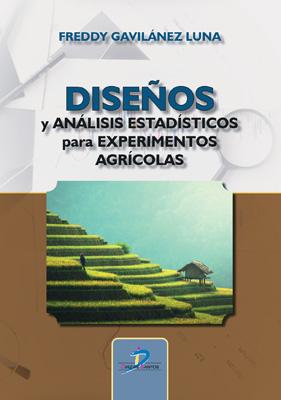 Diseños y análisis estadísticos para experimentos agrícolas