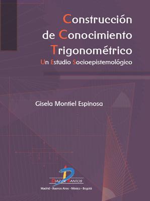 Construcción de conocimiento trigonométrico: un estudio socioepistemológico