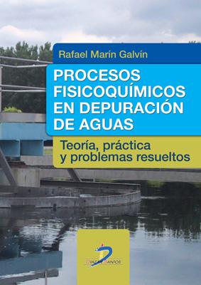 Procesos fisicoquímicos en depuración de aguas: Teoría, práctica y problemas resueltos