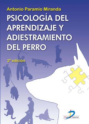 Psicología del aprendizaje y adiestramiento del perro. 2a Ed.