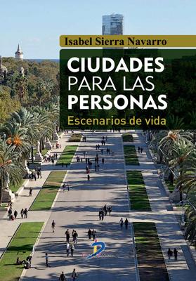 Ciudades para las personas: Escenarios de vida