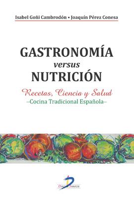 Gastronomía versus nutrición: Recetas, Ciencia y Salud. Cocina tradicional española